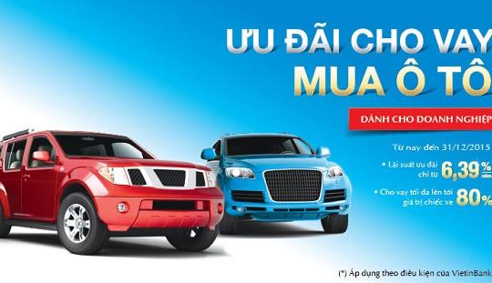 VietinBank cho doanh nghiệp vay mua ô tô với lãi suất ưu đãi