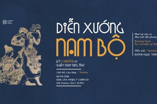 'Diễn xướng Nam Bộ' khơi lại câu hò, điệu hát phương Nam