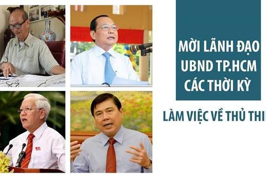 Mời 30 lãnh đạo UBND TP.HCM qua các thời kỳ làm việc về Thủ Thiêm