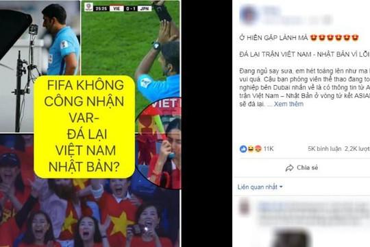 Tin 'đá lại trận Việt Nam - Nhật Bản vì lỗi VAR' khiến vạn người bị lừa