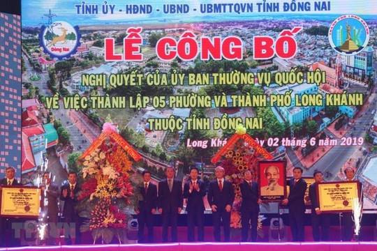 Tỉnh Đồng Nai có thêm thành phố mới Long Khánh