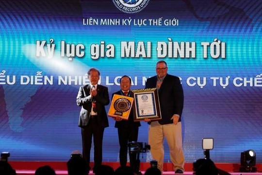 Quái kiệt Mai Đình Tới được công nhận là Kỷ lục gia thế giới