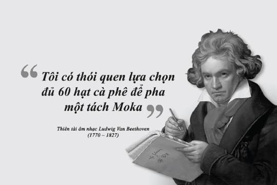 Kỳ 48: Ludwig Van Beethoven - cà phê và những bản giao hưởng khát vọng hạnh phúc