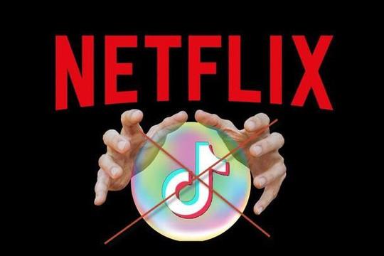 Netflix từ chối mua TikTok, chây ì không chịu nộp thuế ở Việt Nam