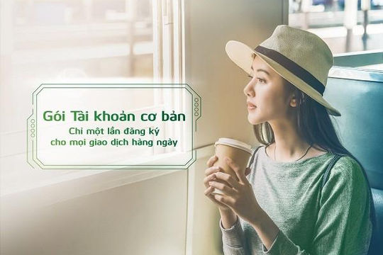 Vietcombank ra mắt 2 Gói Tài khoản mới, khách hàng chỉ cần đăng ký một lần cho mọi giao dịch thường ngày