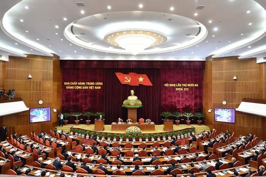 Khai mạc Hội nghị Trung ương 13: Bàn những vấn đề rất cơ bản và hệ trọng