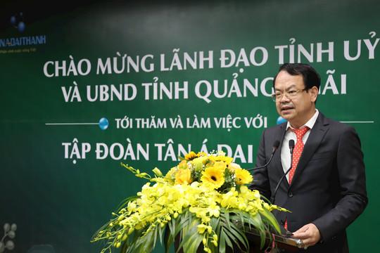 Tập đoàn Tân Á Đại Thành quan tâm tới thị trường Quảng Ngãi