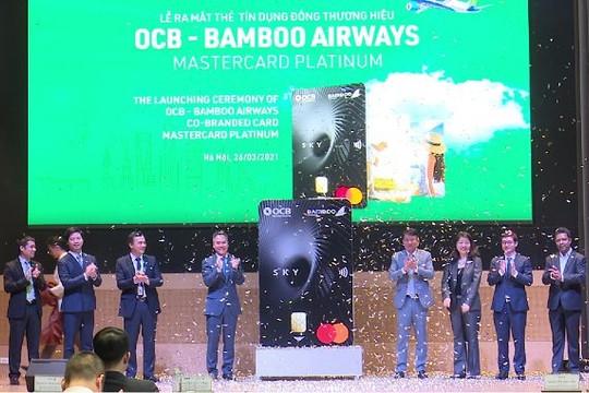 Chính thức ra mắt thẻ tín dụng đồng thương hiệu OCB – Bamboo Airways Mastercard Platinum